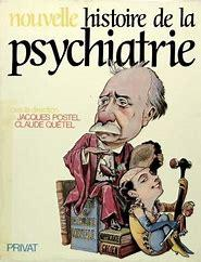 Histoire psychiatrie postel